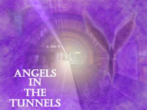angels in tunnels