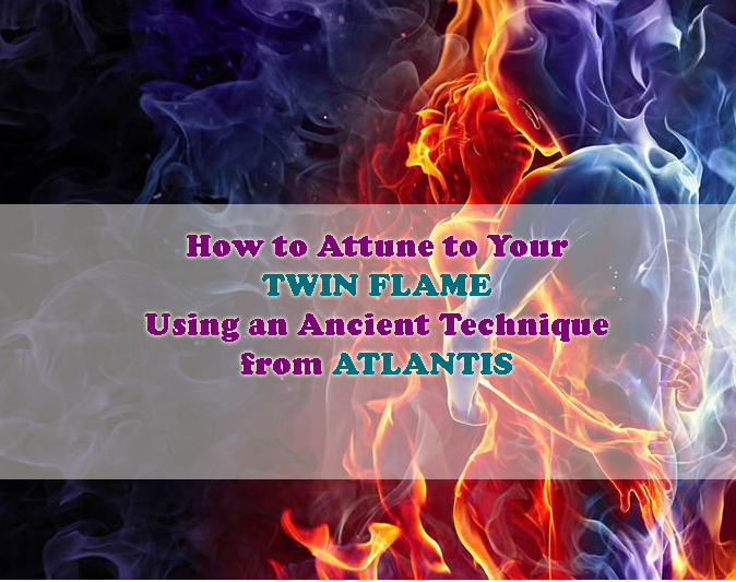 How To Attune To Your Twin Flame Using An Ancient Technique From