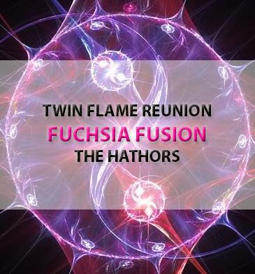TWIN FLAME REUNION – FUCHSIA FUSION – THE HATHORS | Sacred