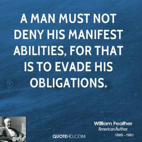 william-feather-author-quote-a-man-must-not-deny-his-manifest